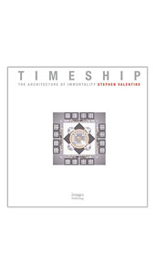 Timeship: The Architecture of Immortality  -