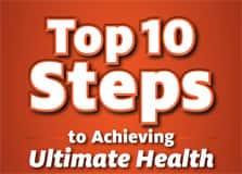 The Top Ten Steps to Achieving Ultimate Health