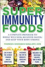 Super Immunity Foods: A Complete Program to Boost Wellness, Recover Faster and Keep Your Body Strong