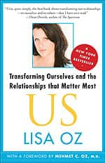 Transforming Ourselves and the Relationships that Matter Most. US