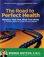 The Road to Perfect Health: Balance Your Gut, Heal Your Body – A modern guide to curing chronic disease