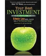 Your Best Investment - Secrets To A Healthy Body And Mind